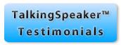 TalkingSpeaker Testimonials